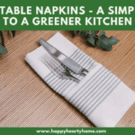 Cloth Table Napkins - A Simple Step To A Greener Kitchen