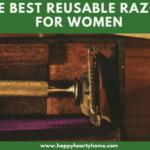 The 7 Best Reusable Razors For Women In 2021