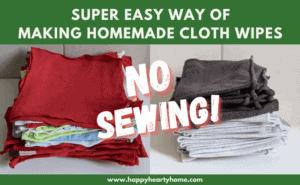 Super Easy Way Of Making Homemade Cloth Wipes - NO SEWING