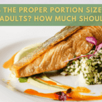 What Is The Proper Portion Sizes For Adults? How Much Should I Eat?