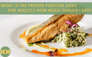 What Is The Proper Portion sizes for adults?