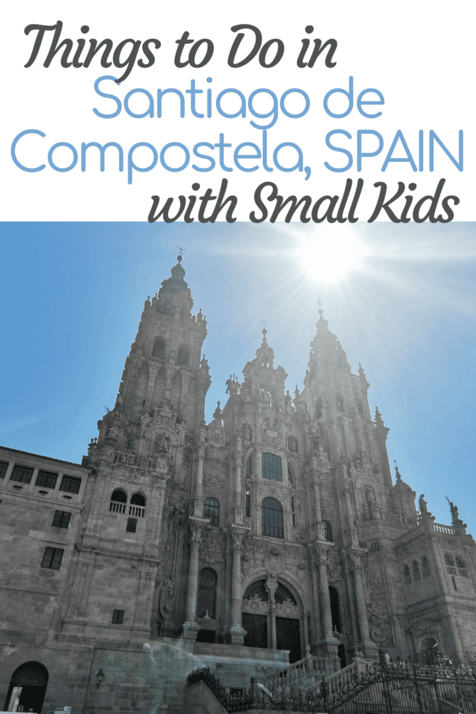 9 Things to do in Santiago de Compostela with small kids