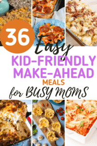 36 easy kid-friendly make-ahead meals for busy moms